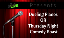 3rd Street Live!-$10 for Two Tickets to Dueling Pianos OR Thursday Comedy Roast from 3rd Street Live in Temecula!